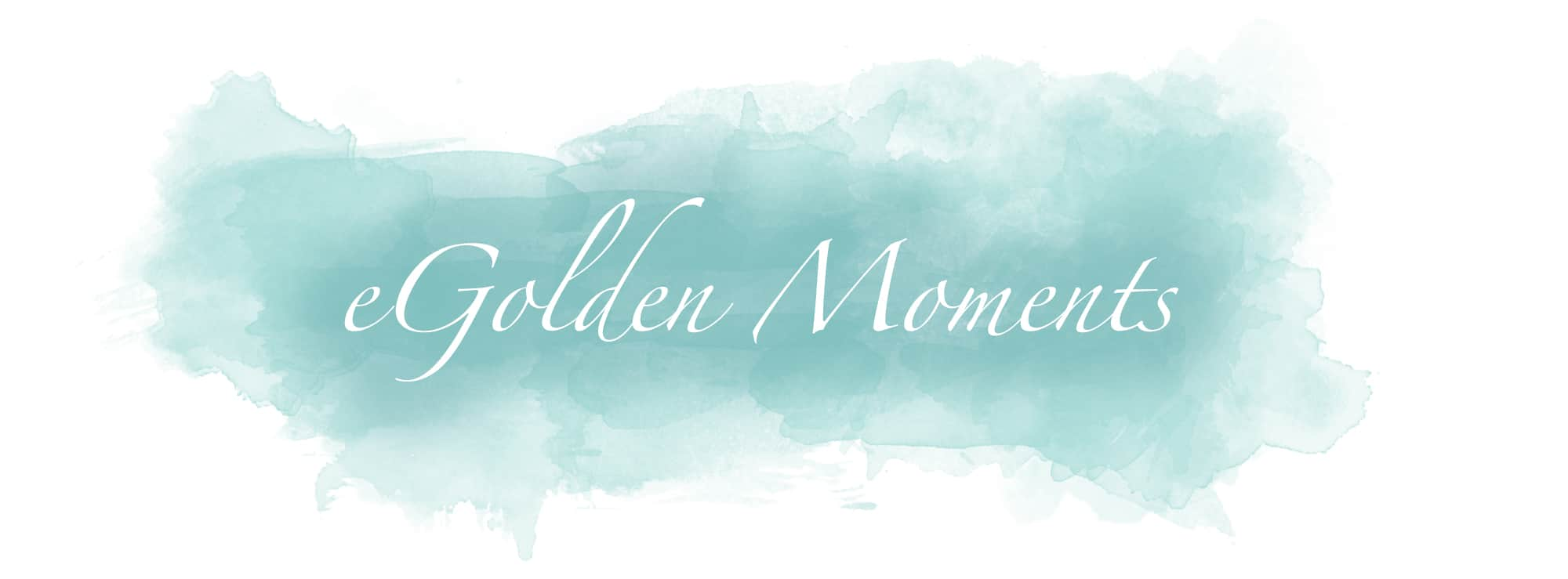 eGolden Moments