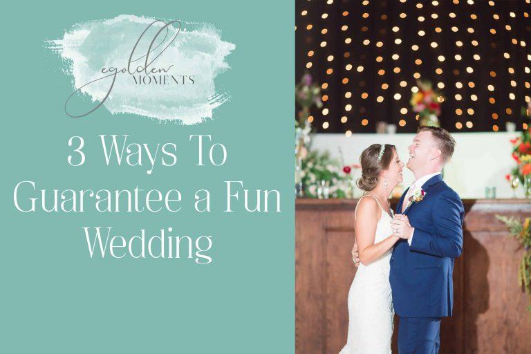 Ways to Guarantee a Fun Wedding