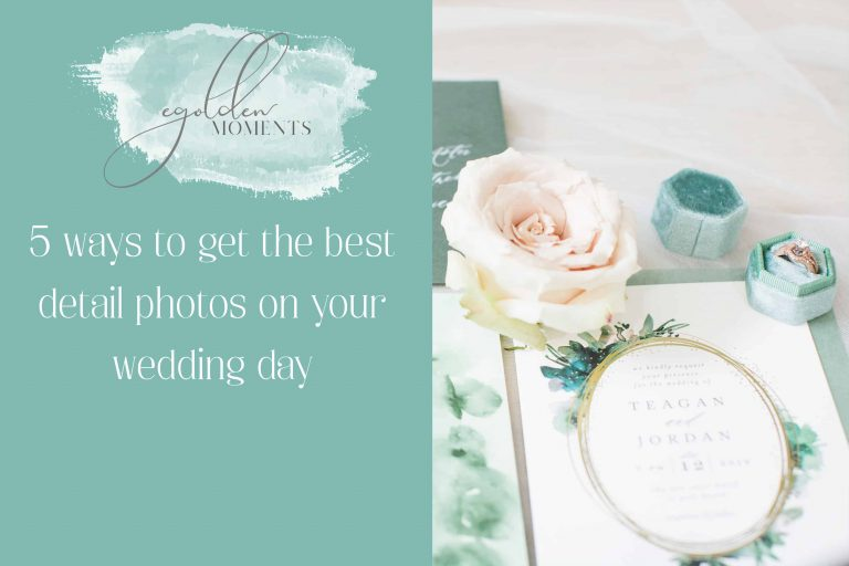 5 ways to get the best detail photos on your wedding day